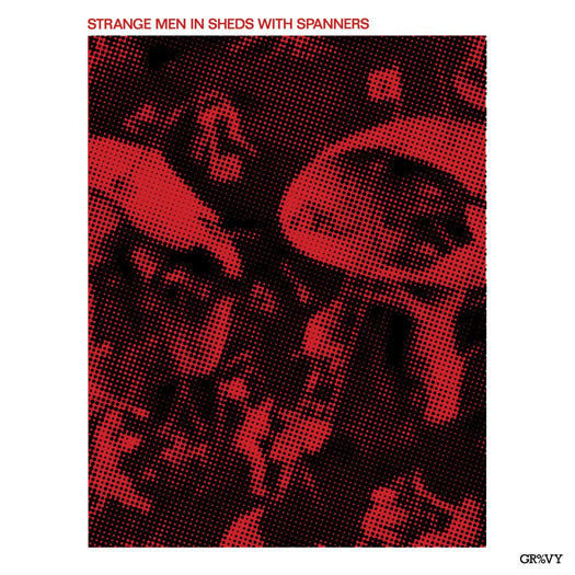 STRANGE MEN IN SHEDS WITH SPANNERS LP VINYL 33RPM NEW 2011