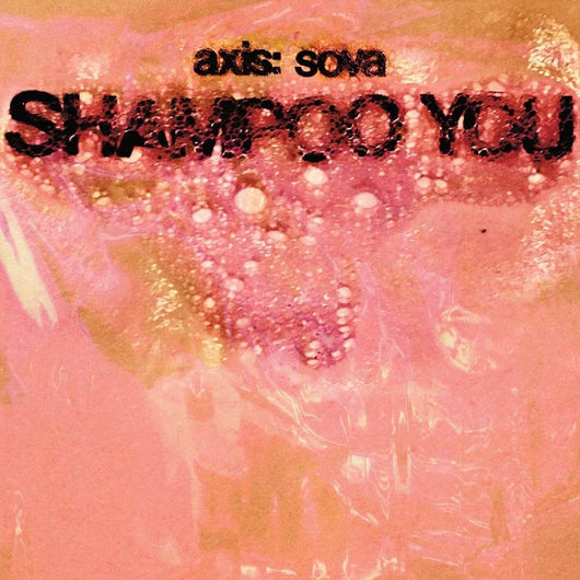 Axis Sova Shampoo You Vinyl LP New 2018