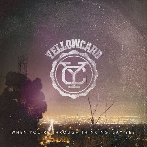 YELLOWCARD WHEN YOURE THROUGH THINKING SAY YES 2011 LP VINYL 33RPM NEW