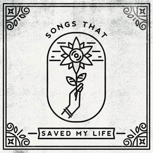 Songs That Saved My Life Vinyl LP New 2018