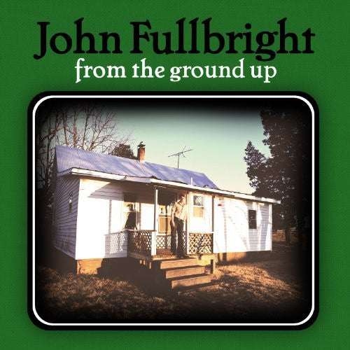 JOHN FULLBRIGHT FROM THE GROUND UP LP VINYL 33RPM NEW
