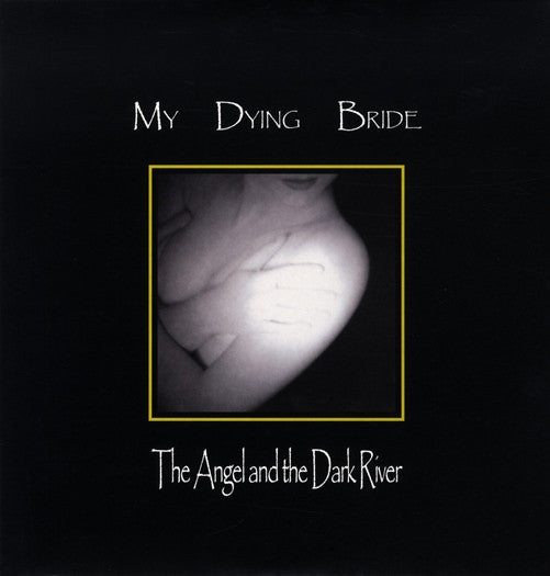 MY DYING BRIDE ANGEL & THE DARK RIVER LP VINYL NEW (US) 33RPM