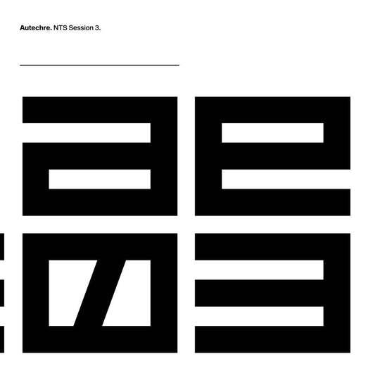 Autechre NTS Session 3 Vinyl LP New 2018