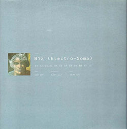 B12 Electro Soma DOUBLE LP Vinyl Indies Only NEW 2017