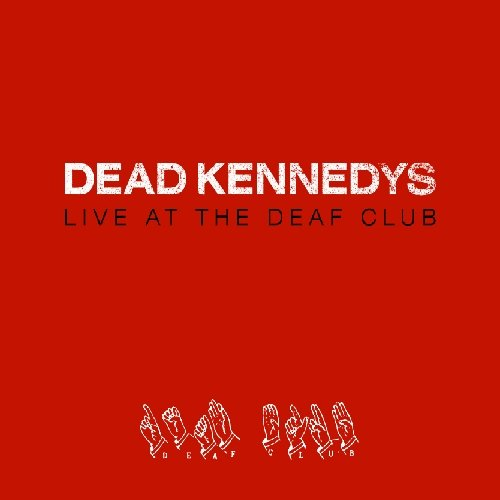 DEAD KENNEDYS LIVE AT THE DEAF CLUB LP VINYL 33RPM NEW