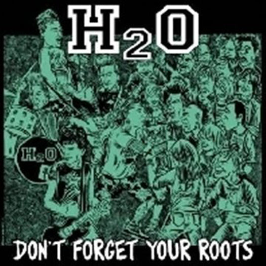 H2O DON'T FORGET YOUR ROOTS LP VINYL NEW (US) 33RPM