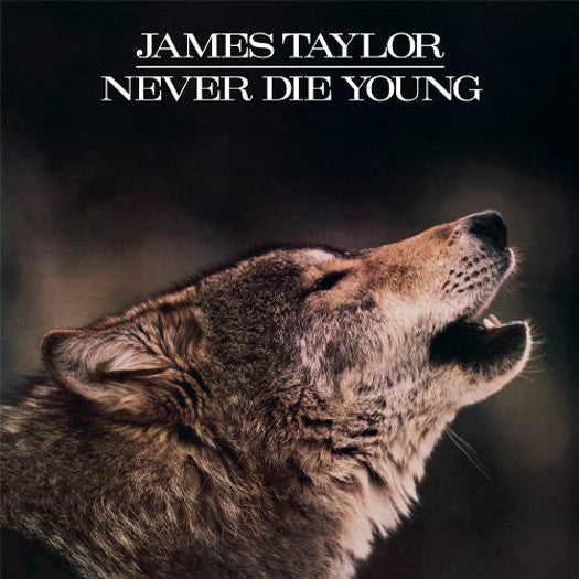 JAMES TAYLOR NEVER DIE YOUNG LIMITED EDITION LP VINYL NEW (US) 33RPM