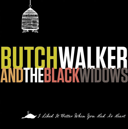 BUTCH WALKER I LIKED IT BETTER WHEN YOU HAD NO HEART LP VINYL NEW 33RPM