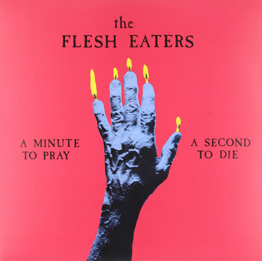 FLESH EATERS MINUTE TO PRAY A SECOND TO DIE LP VINYL NEW (US) 33RPM