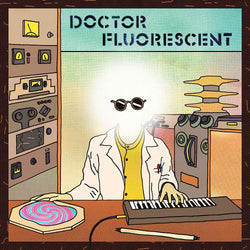 Doctor Fluorescent - Doctor Fluorescent Vinyl LP New Out 28/02/20