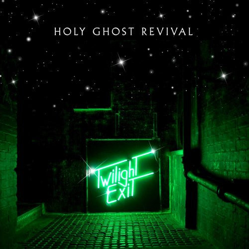HOLY GHOST REVIVAL TWILIGHT EXIT LP VINYL 33RPM NEW