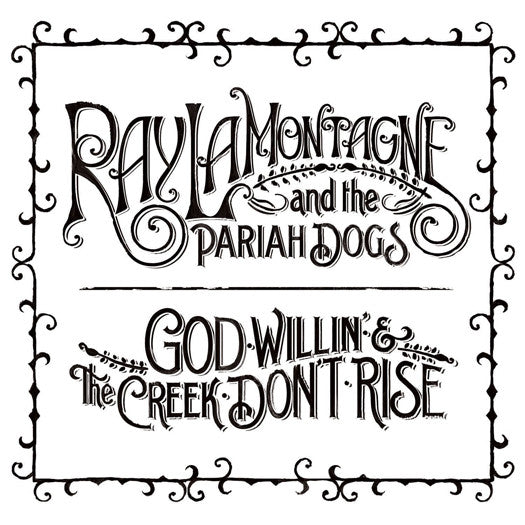 PARIAH DOGS LAMONTAGNE GOD WILLIN CREEK DON'T RISE LP VINYL NEW (US) 33RPM