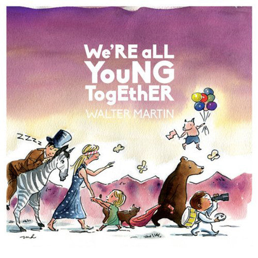 WALTER MARTIN WE'RE ALL YOUNG TOGETHER LP VINYL NEW (US) 33RPM