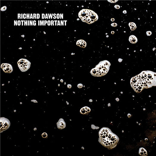 RICHARD DAWSON NOTHING IMPORTANT LP VINYL NEW 33RPM 2014
