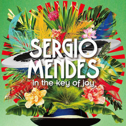 Sergio Mendes - In The Key Of Joy Vinyl LP New Out 28/02/20