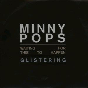 Minny Pops Waiting For This To Happen / Glistening 2012 7