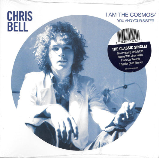 Chris Bell I Am The Cosmos / You And Your Sister 7
