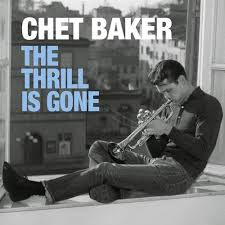 Chet Baker The Thrill is Gone Double Vinyl LP Brand New 2018