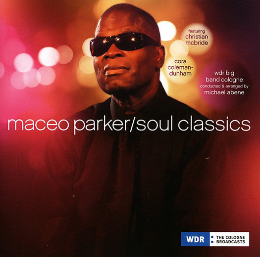 MACEO PARKER SOUL CLASSICS LP VINYL 33RPM NEW DOUBLE LP VINYL