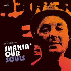 Anders Arraum Shakin Our Souls Vinyl LP New Pre Order 22/03/19