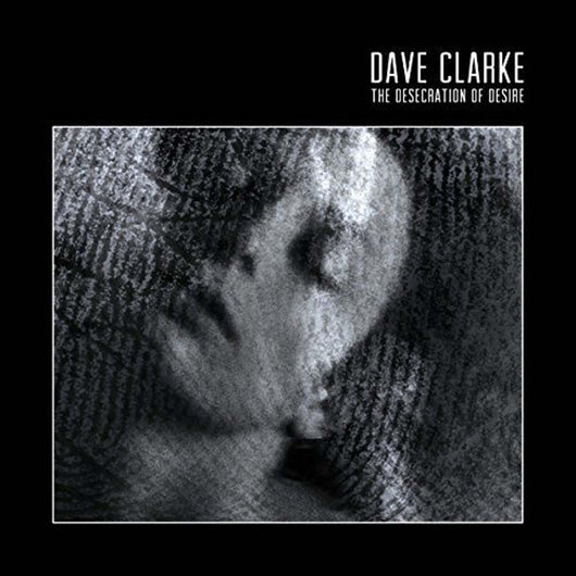 DAVE CLARKE The Desecration of Desire 2LP Ltd Ed Red Vinyl NEW 2017