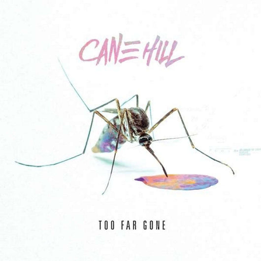 CANE HILL Too Far Gone LP Purple Vinyl NEW 2018/08