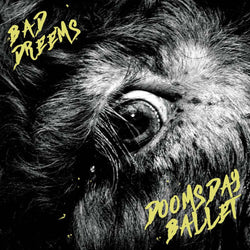 Bad//Dreems - Doomsday Ballet Vinyl LP New Pre Order 15/11/19