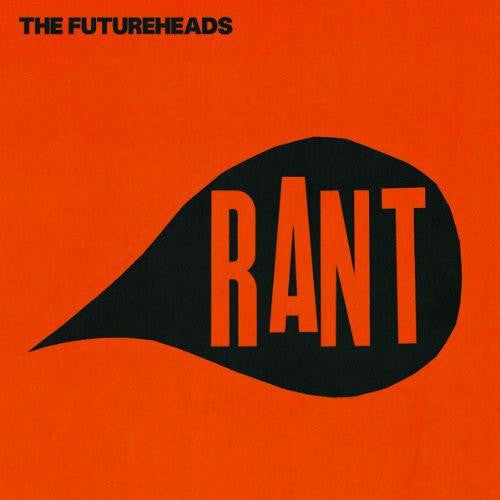 FUTUREHEADS RANT A CAPPELLA LP VINYL NEW 33RPM