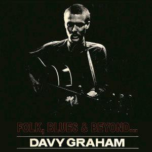 DAVY GRAHAM BLUES AND BEYOND 1964 DELUXE 180 GRAM 1 LP VINYL 33RPM NEW