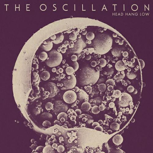 THE OSCILLATION Head Hang Low 7