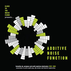 Additive Noise Function 1978-1984 Vinyl LP New Pre Order 29/03/19