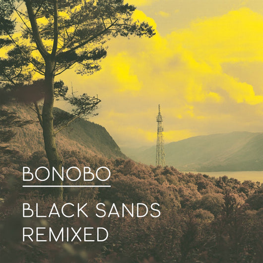 BONOBO BLACK SANDS REMIXED LP VINYL 33RPM NEW