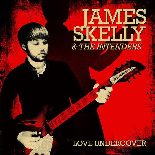 JAMES SKELLY AND THE INTENDERS LOVE UNDERCOVER LP VINYL NEW 2013 33RPM