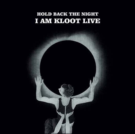I AM KLOOT HOLD BACK THE NIGHT I AM KLOOT LIVE LP VINYL NEW 33RPM