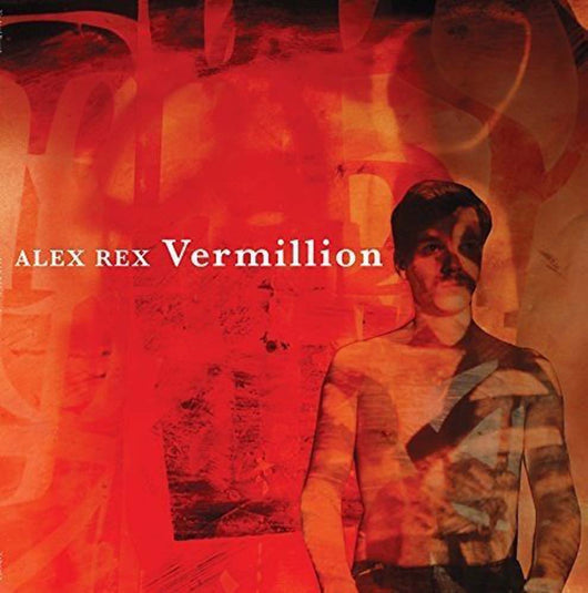 ALEX REX Vermillion LP Vinyl NEW 2017