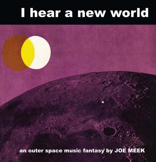 JOE MEEK I Hear A New World LP Vinyl Ltd Ed NEW