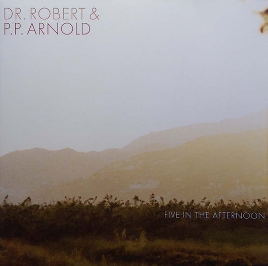 DR ROBERT AND P P ARNOLD Five In The Afternoon LP Vinyl NEW RSD 2017