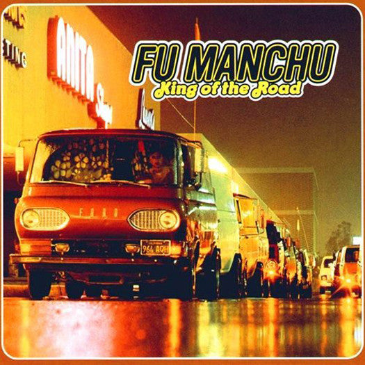 FU MANCHU KING OF THE ROAD VINYL LP NEW 33RPM