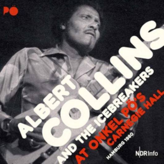 ALBERT COLLINS Onkel Po's Hamburg 1980 LP Vinyl NEW 2017