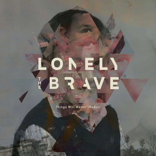LONELY THE BRAVE Things Will Matter (Redux) LP Vinyl NEW PRE ORDER 10/11
