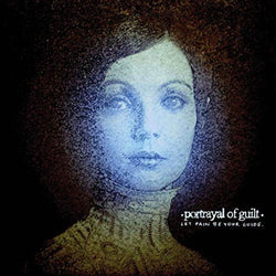 Portrayal of Guilt Let Pain Be Your Guide Vinyl LP New 2018