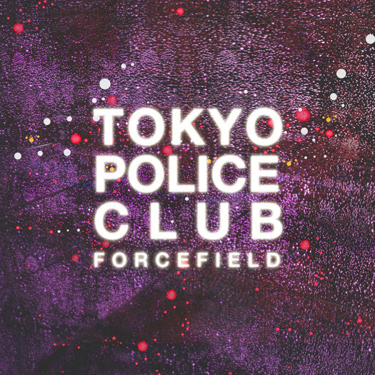 TOKYO POLICE CLUB FORCEFIELD LP VINYL NEW 2014 33RPM