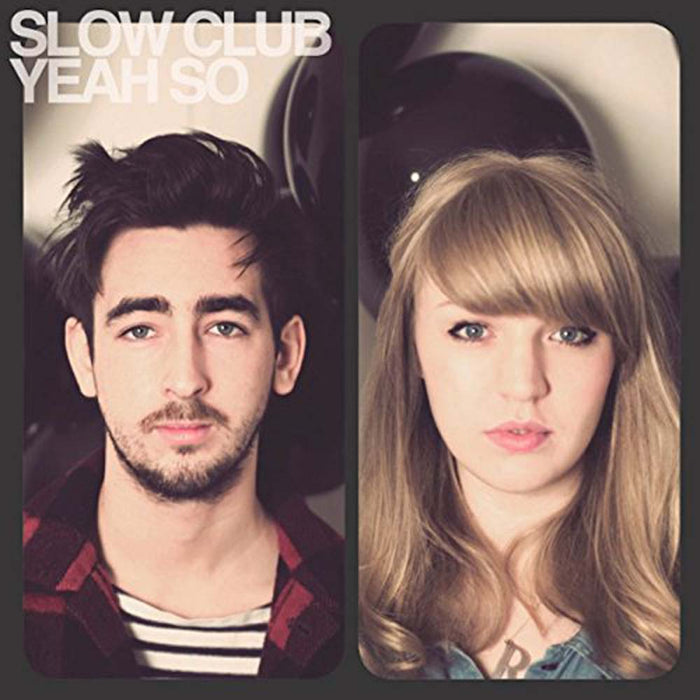 SLOW CLUB Yeah So LP Vinyl NEW 2017