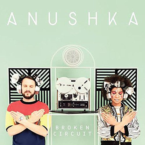ANUSHKA BROKEN CIRCUIT LP VINYL 33RPM NEW