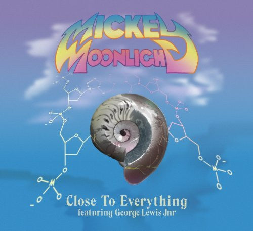 Mickey Moonlight Close To Everything 2011 12
