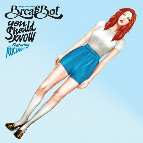 BREAKBOT YOU SHOULD KNOW FEAT RUCKAZO LP VINYL 33RPM NEW