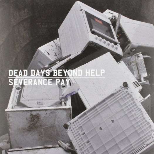 DEAD DAYS BEYOND HELP SEVERANCE PAY LP VINYL NEW (US) 33RPM