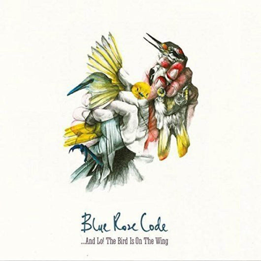 Blue Rose Code And Lo! The Bird is On the Wing Vinyl LP New 2018