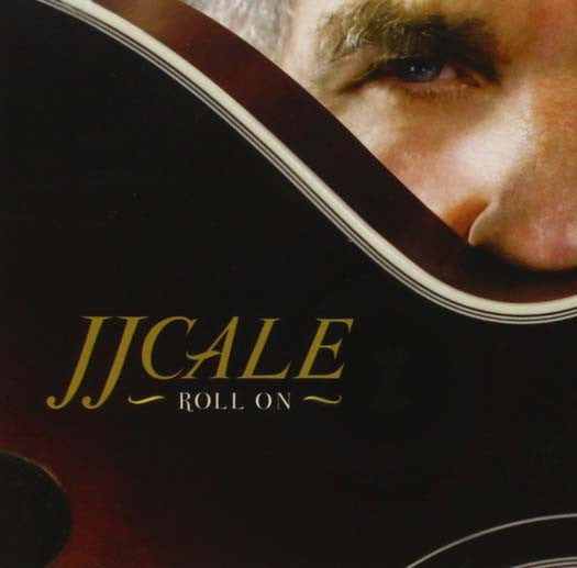 J.J. CALE Roll On 12
