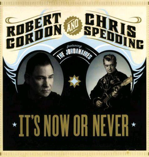 ROBERT GORDON AND CHRIS SPEDDING ITS NOW OR NEVER 2007 LP VINYL 33RPM NEW